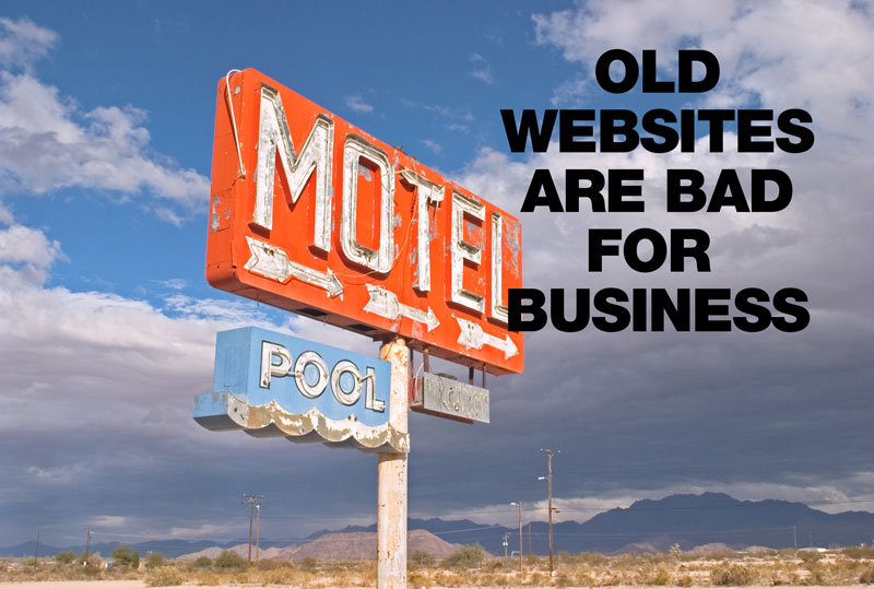 Your outdated website is hurting your business!